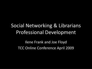Social Networking & Librarians Professional Development