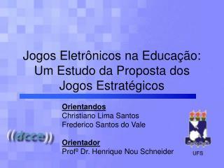 Jogos Eletr nicos na Educa  o: Um Estudo da Proposta dos Jogos Estrat gicos