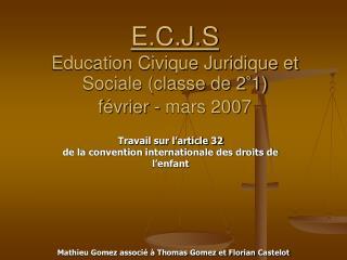 E.C.J.S Education Civique Juridique et Sociale (classe de 2°1) février - mars 2007