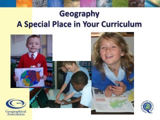 Geography A Special Place in Your Curriculum