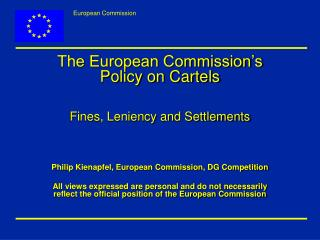 The European Commission's Policy on Cartels Fines, Leniency and Settlements