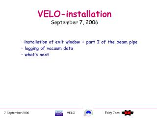 VELO-installation  September 7, 2006