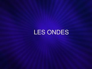 LES ONDES