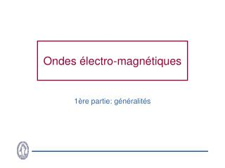 Ondes �lectro-magn�tiques