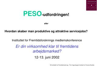 PESO -udfordringen! eller Hvordan skaber man produktive og attraktive servicejobs?