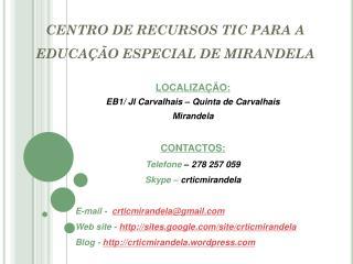 CENTRO DE RECURSOS TIC PARA A EDUCAÇÃO ESPECIAL DE MIRANDELA