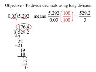 Objective - To divide decimals using long division.