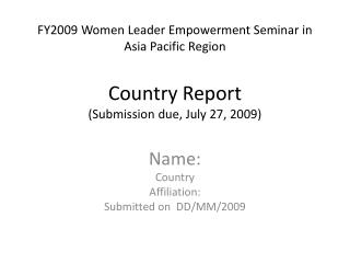 Name: Country Affiliation: Submitted on  DD/MM/2009