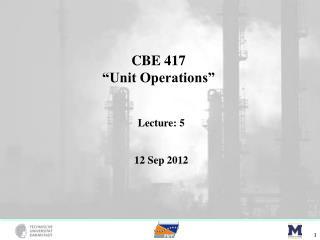 CBE 417 �Unit Operations�