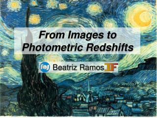 From Images to Photometric Redshifts