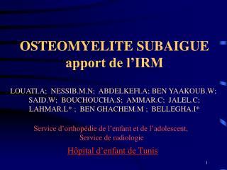 OSTEOMYELITE SUBAIGUE  apport de l'IRM