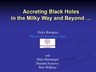 Accreting Black Holes in the Milky Way and Beyond …