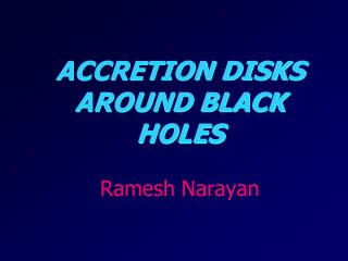 Accretion Disks Around Black Holes