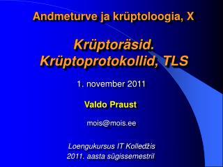 Andmeturve ja krüptoloogia, X Krüptoräsid. Krüptoprotokollid, TLS