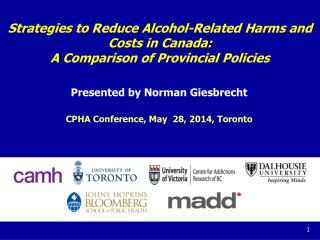 Presented by  Norman Giesbrecht CPHA Conference, May  28, 2014, Toronto
