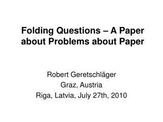 Folding Questions – A Paper about Problems about Paper