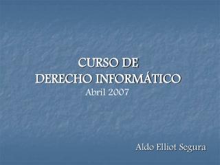 CURSO DE DERECHO INFORMÁTICO