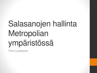 Salasanojen hallinta  Metropolian  ympäristössä