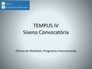 TEMPUS IV Sisena Convocatòria