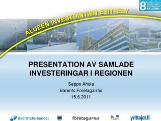 PRESENTATION AV SAMLADE INVESTERINGAR I REGIONEN