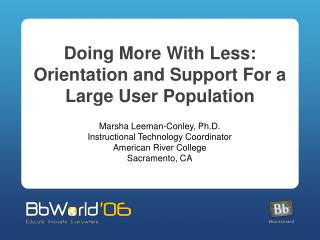 Doing More With Less: Orientation and Support For a Large User Population