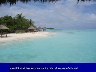 Malediivit – vrt. taksikuskin rentoutuskeino elokuvassa Collateral