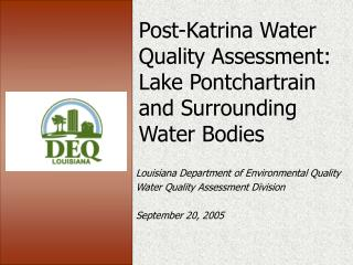 Post-Katrina Water Quality Assessment: Lake Pontchartrain and Surrounding Water Bodies