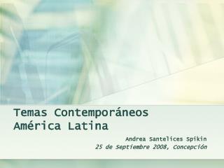 Temas Contemporáneos  América Latina
