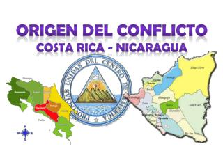 Origen del Conflicto Costa Rica - Nicaragua
