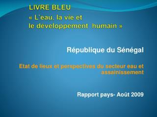 LIVRE BLEU                 «L'eau, la vie et                 le développement  humain»