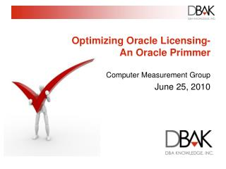 Optimizing Oracle Licensing- An Oracle Primmer