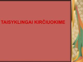 TAISYKLINGAI KIR?IUOKIME