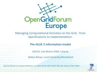 Special thanks to Sergio Andreozzi, co-chair of the OGF GLUE WG, for many of the slides