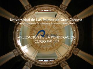 Universidad de Las Palmas de Gran Canaria Vicerrectorado de Estudiantes y Extensión Universitaria