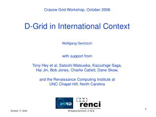 Cracow Grid Workshop, October 2006 D-Grid in International Context Wolfgang Gentzsch