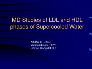 MD Studies of LDL and HDL phases of Supercooled Water