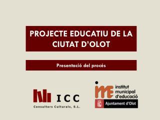 PROJECTE EDUCATIU DE LA CIUTAT D�OLOT