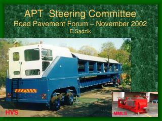 APT  Steering Committee Road Pavement Forum – November 2002 E.Sadzik