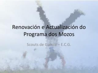 Renovación e Actualización do Programa dos Mozos