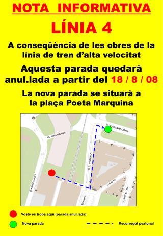 NOTA  INFORMATIVA LÍNIA 4 A conseqüència de les obres de la línia de tren d'alta velocitat