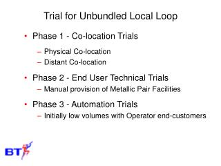Trial for Unbundled Local Loop