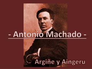 - Antonio Machado -