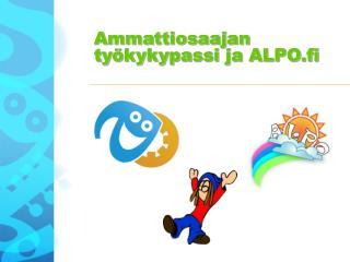 Ammattiosaajan työkykypassi ja ALPO.fi