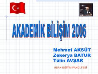 AKADEMİK BİLİŞİM 2006