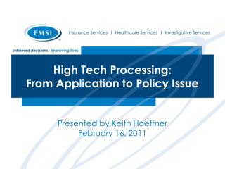 High Tech Processing:  From Application to Policy Issue