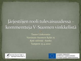 Järjestöjen rooli tulevaisuudessa – kommentteja  V-Suomen  vinkkelistä