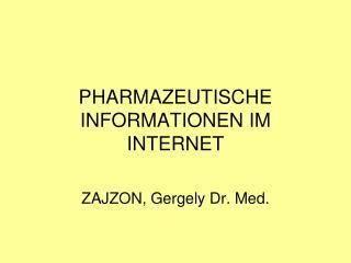 PHARMAZEUTISCHE INFORMATIONEN IM INTERNET