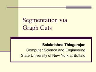 Segmentation via  Graph Cuts