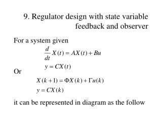 9. Regulator design with state variable feedback and observer