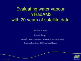 Evaluating water vapour  in HadAM3  with 20 years of satellite data